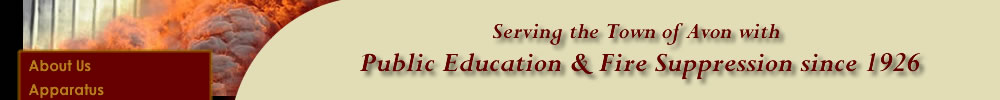 Serving the Town of Avon with Public Education & Fire Suppression since 1926